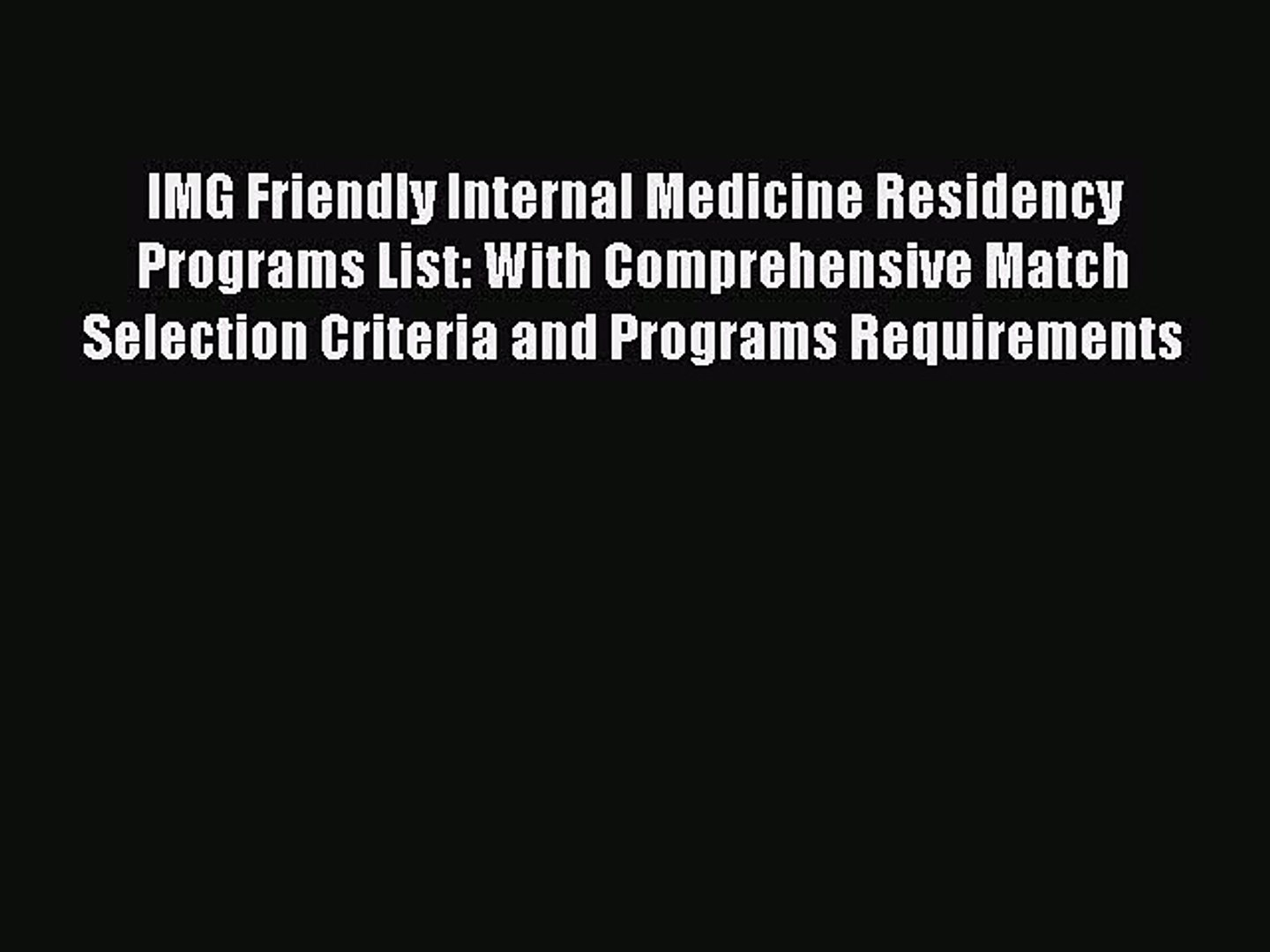 Read IMG Friendly Internal Medicine Residency Programs List: With  Comprehensive Match Selection