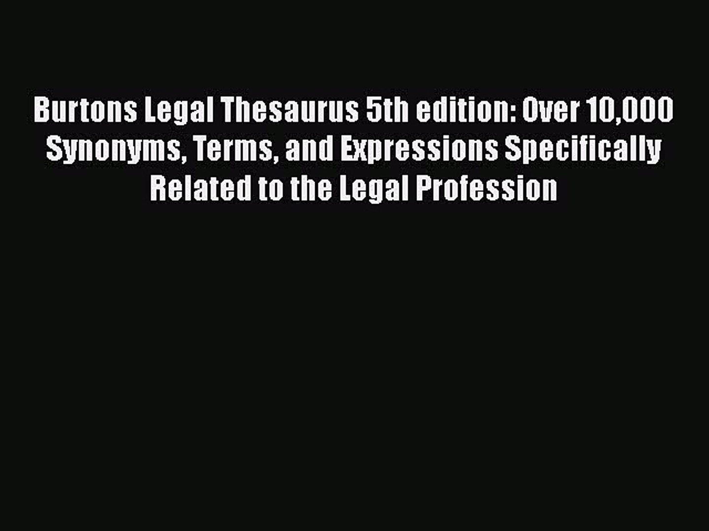 Read Burtons Legal Thesaurus 5th edition: Over 10000 Synonyms Terms and Expressions Specifically