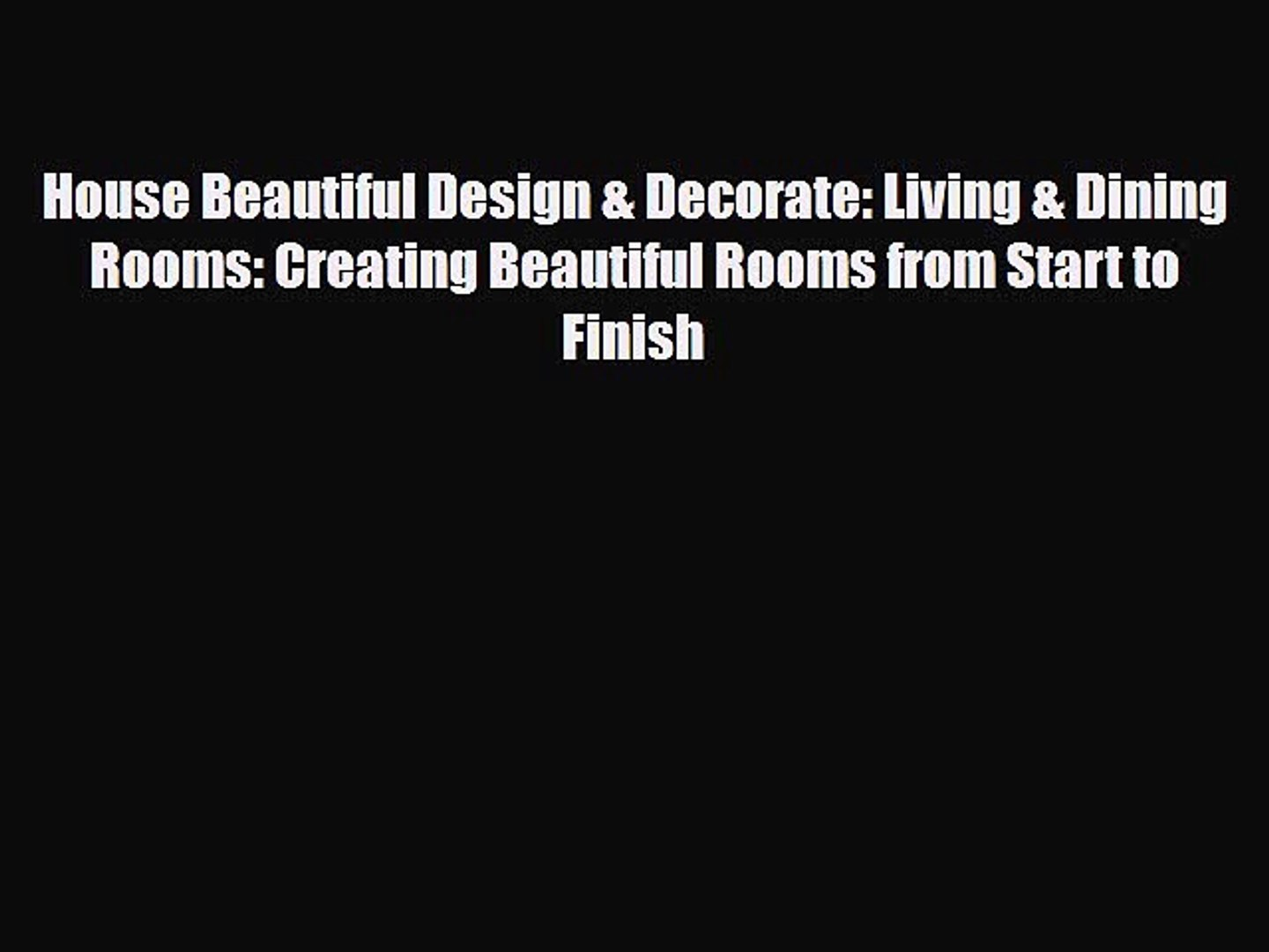 [PDF] House Beautiful Design & Decorate: Living & Dining Rooms: Creating Beautiful Rooms fro