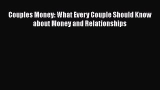 [Read] Couples Money: What Every Couple Should Know about Money and Relationships ebook textbooks