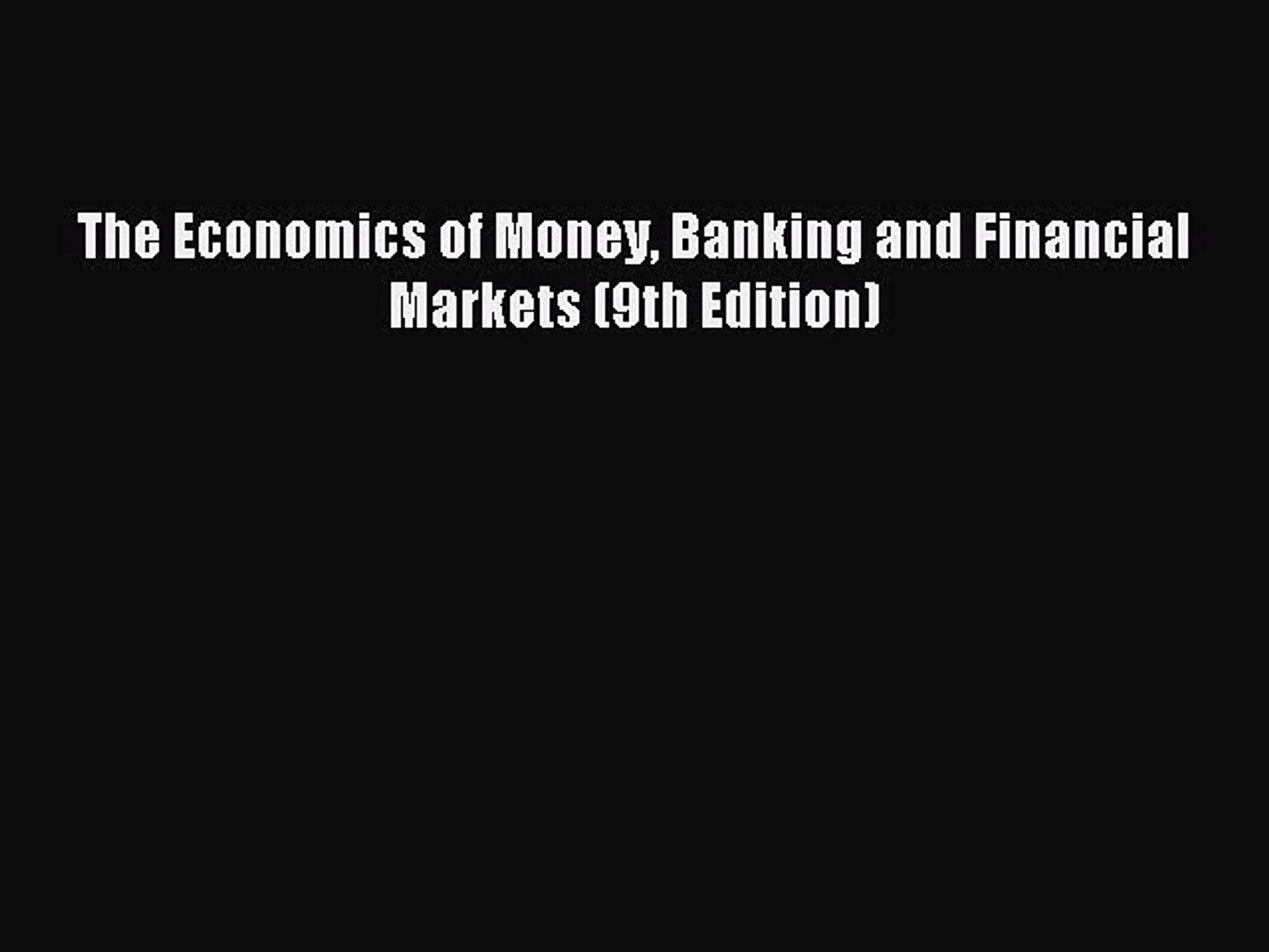 Download The Economics of Money Banking and Financial Markets (9th Edition) Ebook Online