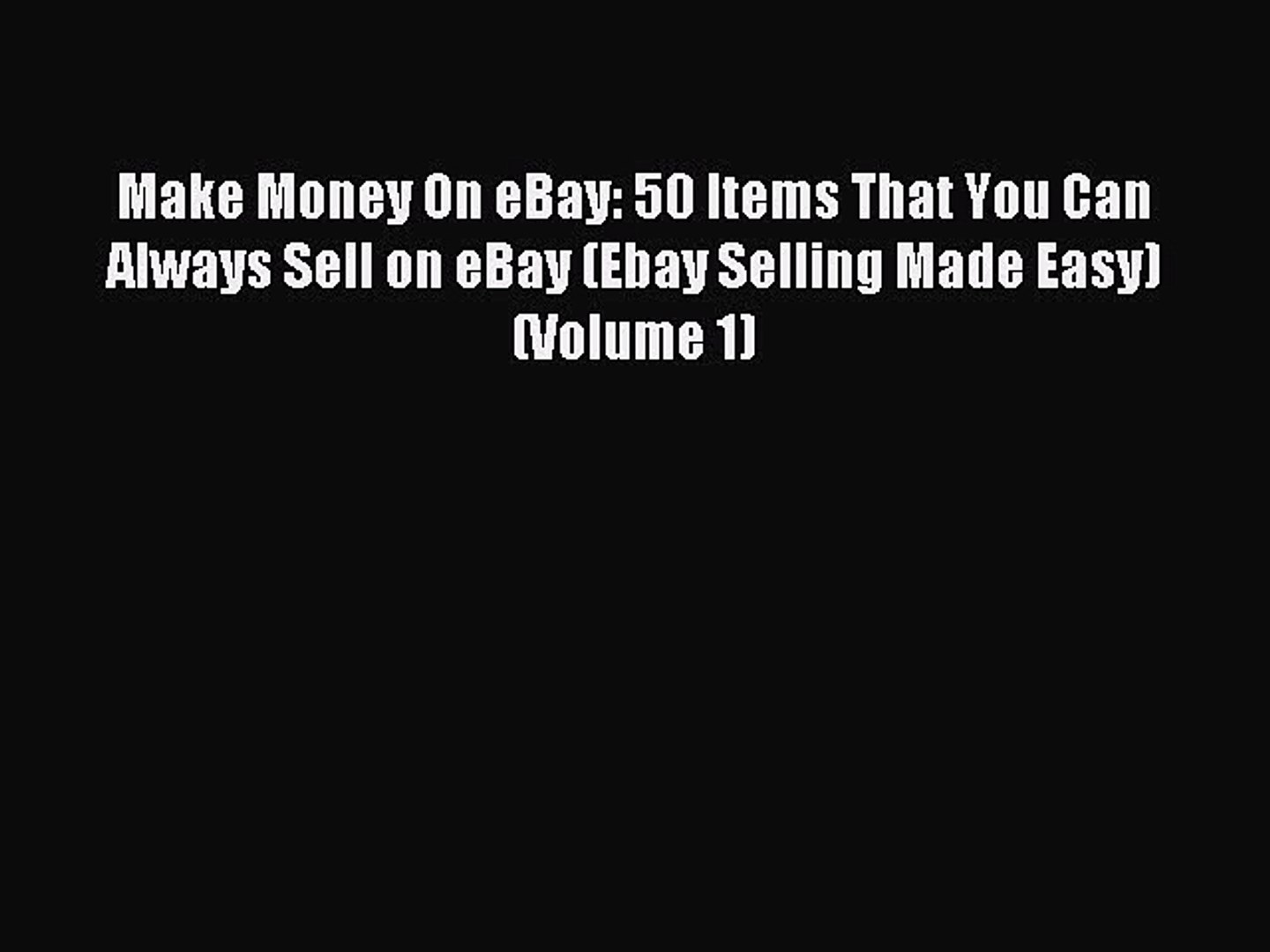 Download Make Money On Ebay 50 Items That You Can Always Sell On Ebay Ebay Selling Made Easy Video Dailymotion