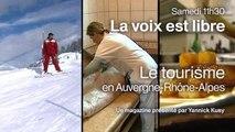 Tourisme en Auvergne-Rhône-Alpes : Quelle stratégie pour l'avenir ? - La Voix est Libre