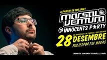 MARSAL VENTURA @ INNOCENTS PARTY 28 DESEMBRE NAVÀS