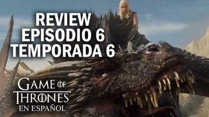 Game of Thrones Episodio 6 Temporada 6 (comentado) | Game of Thrones en español