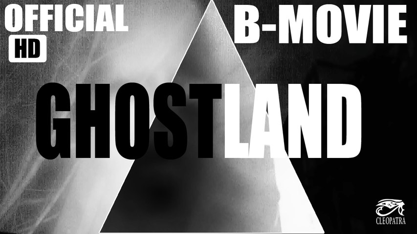 "B-Movie ""Ghost Land"" (Official Video)"