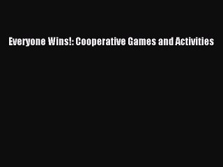 Read Everyone Wins!: Cooperative Games and Activities Ebook Free