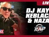 Session Live de Dj Kayz, Keblack & Naza dans Planète Rap !