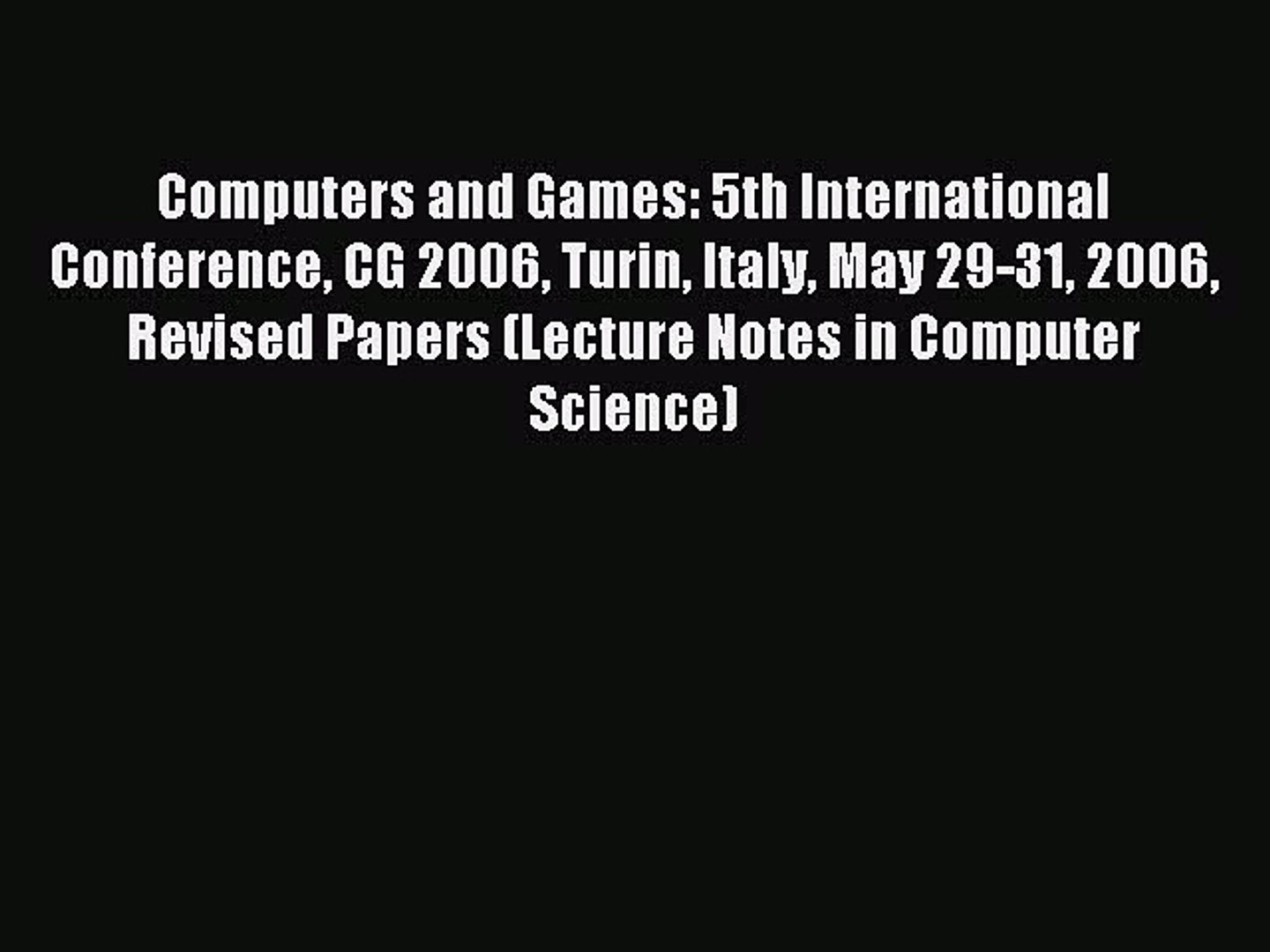 Read Computers and Games: 5th International Conference CG 2006 Turin Italy May 29-31 2006 Revised