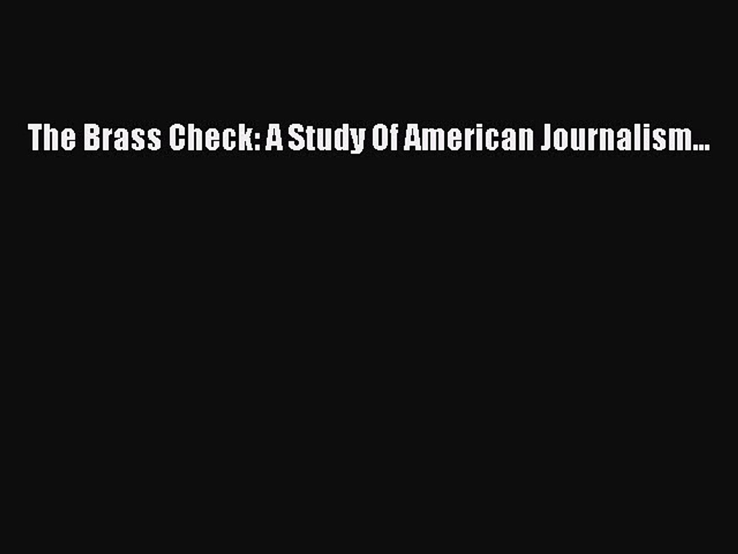 Read The Brass Check: A Study Of American Journalism... ebook textbooks