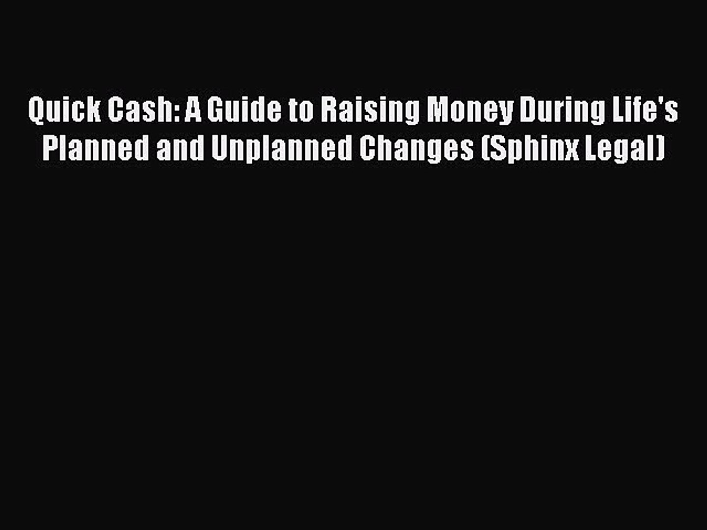 Read Quick Cash: A Guide to Raising Money During Life's Planned and Unplanned Changes (Sphinx