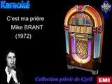 """Karaoké Mike Brant """"C'est ma prière"""""""