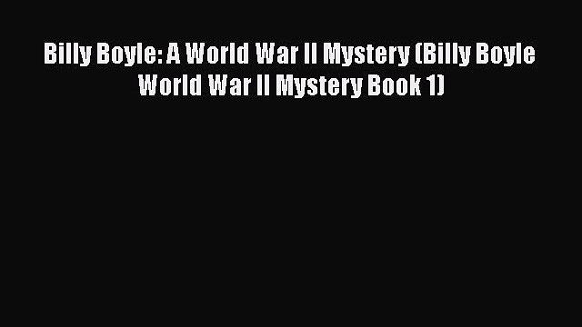 Read Books Billy Boyle: A World War II Mystery (Billy Boyle World War II Mystery Book 1) ebook
