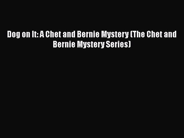 Read Books Dog on It: A Chet and Bernie Mystery (The Chet and Bernie Mystery Series) Ebook   Godialy.com