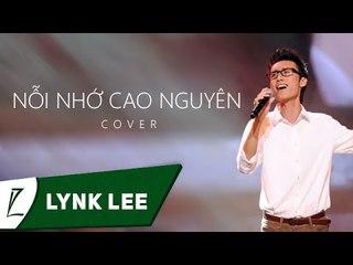 (Cover) Nỗi nhớ cao nguyên - Lynk Lee