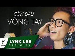 [ LIVE ] Còn đâu vòng tay (Remix) - Lynk Lee (@ICTU)