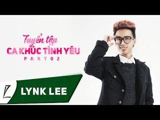 Lynk Lee - Tuyển tập ca khúc tình yêu của Lynk Lee (Part 2) (Audio)