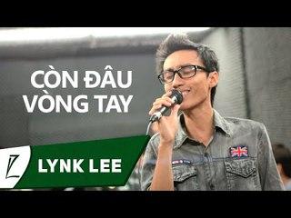 [LIVE] Còn đâu vòng tay - Lynk Lee (minishow 27.4.2012)