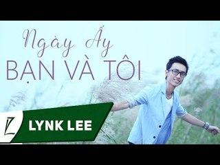 Lynk Lee - Ngày ấy bạn và tôi (Live tại Khai giảng Viện Đại Học Mở Hà Nội 2014-2015)