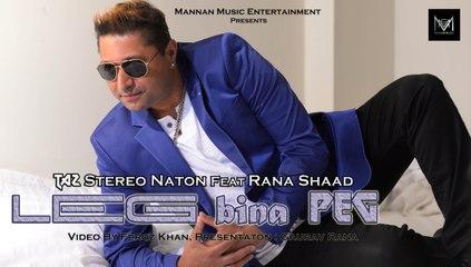 Stereo Nation Feat Rana Shaad I Leg Bina Peg I Mannan Music I Latest New Punjabi Songs 2016