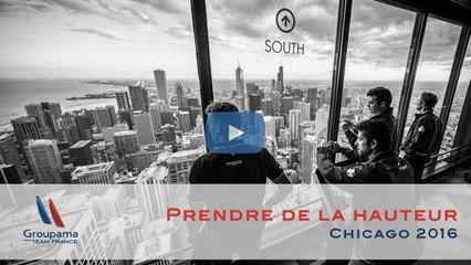 Chicago 2016 - Prendre de la hauteur ...