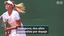 Sharapova, dos años de suspensión por dopaje
