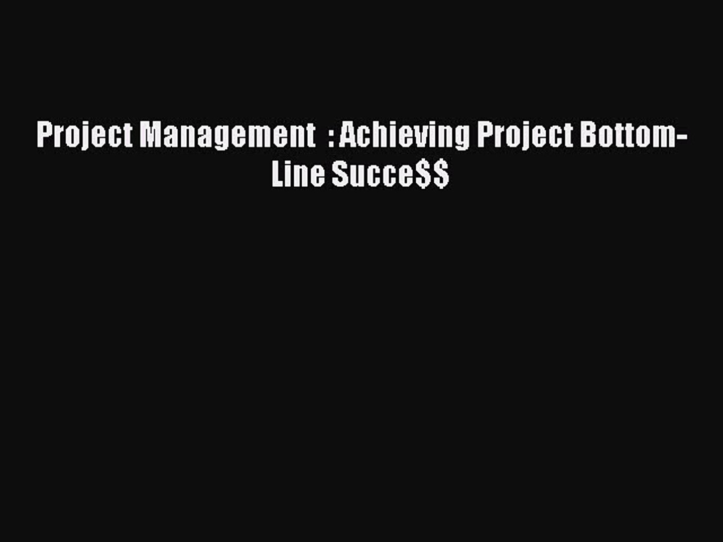 READbook Project Management  : Achieving Project Bottom-Line Succe$$ READ  ONLINE