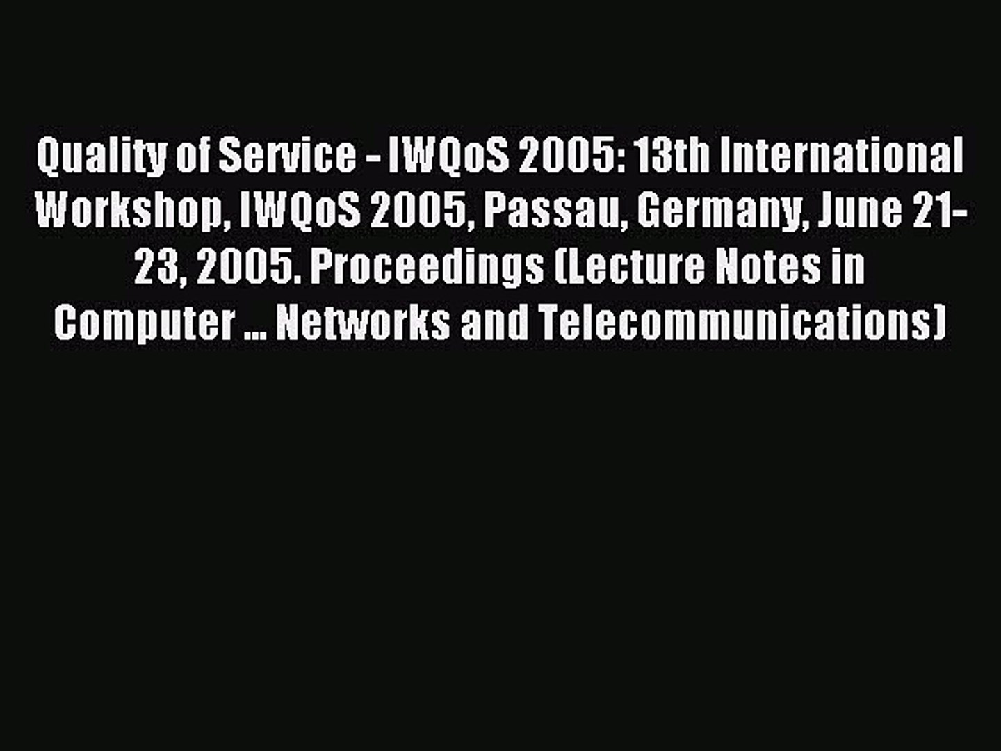 Read Quality of Service - IWQoS 2005: 13th International Workshop IWQoS 2005 Passau Germany