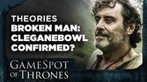 The Broken Man Returns. Cleganebowl Confirmed? - GameSpot of Thrones