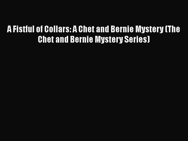 Read Books A Fistful of Collars: A Chet and Bernie Mystery (The Chet and Bernie Mystery Series) | Godialy.com