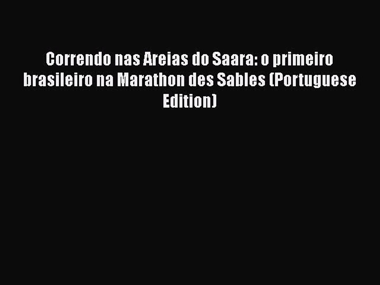 [Read PDF] Correndo nas Areias do Saara: o primeiro brasileiro na Marathon des Sables (Portuguese