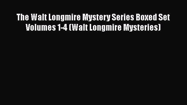 Read Books The Walt Longmire Mystery Series Boxed Set Volumes 1-4 (Walt Longmire Mysteries)