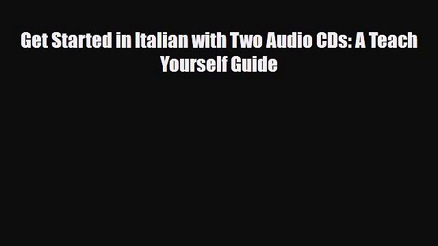 [PDF] Get Started in Italian with Two Audio CDs: A Teach Yourself Guide Read Online