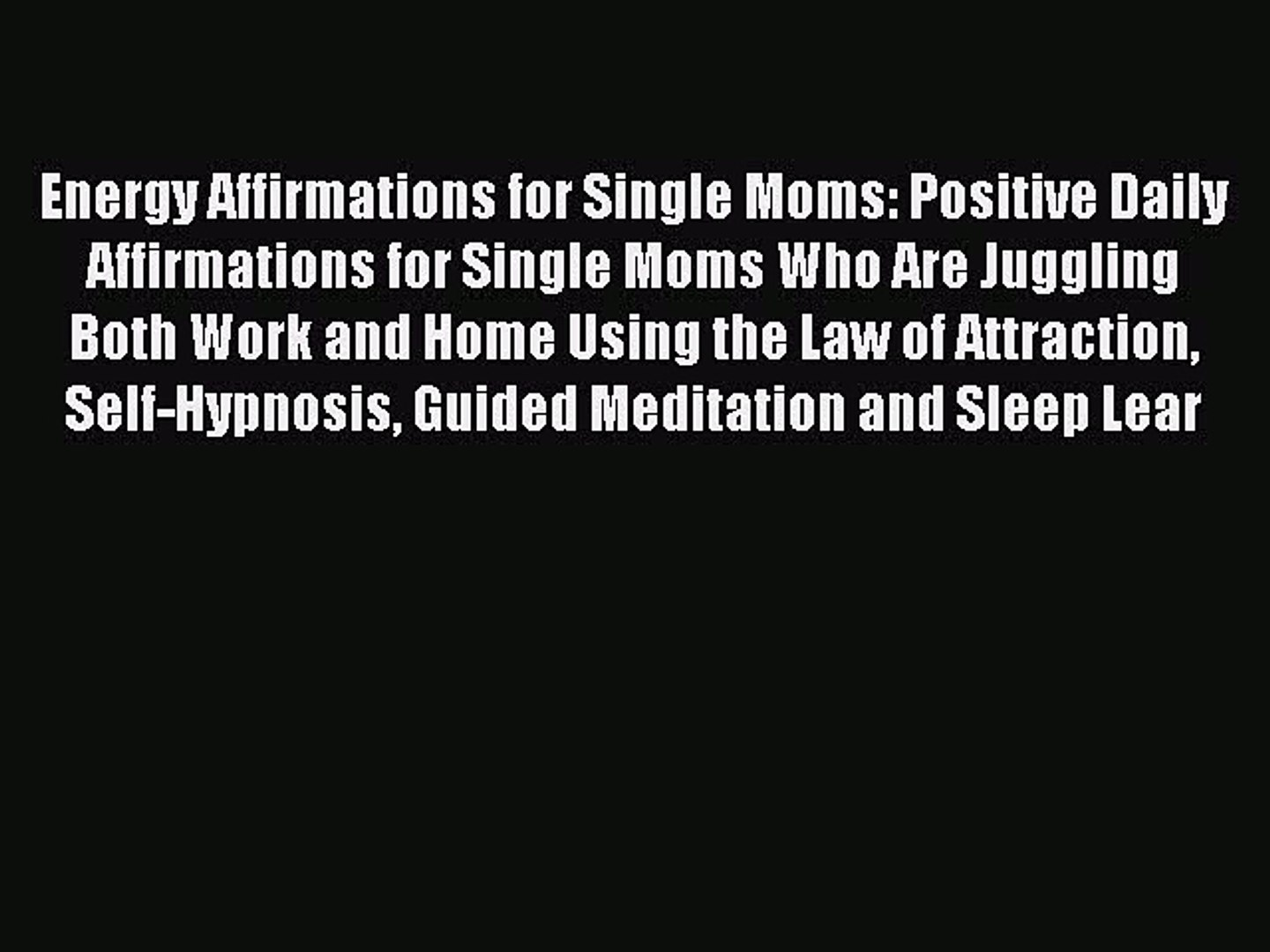Read Energy Affirmations for Single Moms: Positive Daily Affirmations for Single Moms Who Are