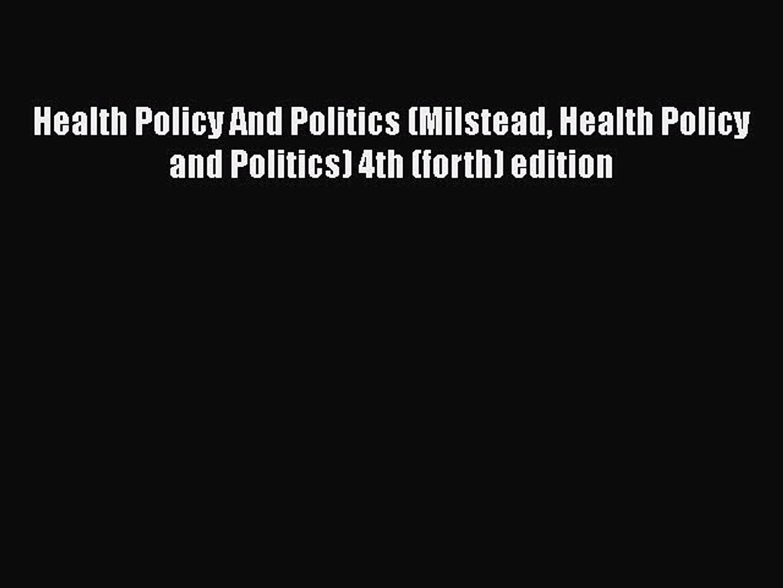 READbook Health Policy And Politics (Milstead Health Policy and Politics) 4th (forth) edition