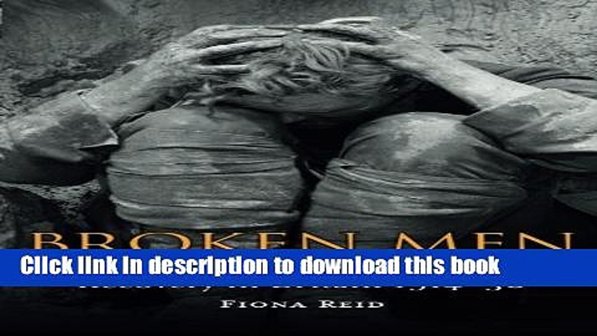 Download Broken Men: Shell Shock, Treatment and Recovery in Britain 1914-30  PDF Online
