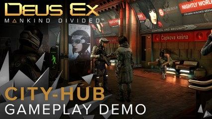 Deus Ex  Mankind Divided - City-hub Gameplay Demo