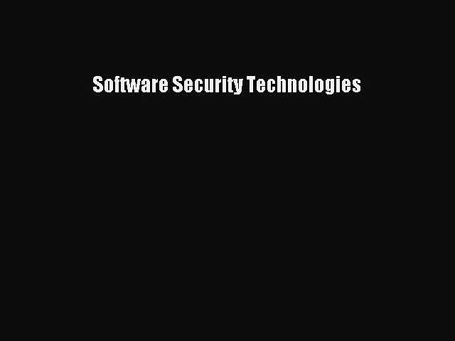 Read Software Security Technologies Ebook Free