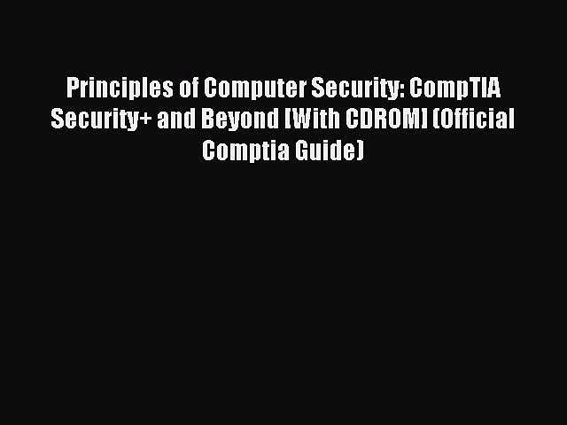 Read Principles of Computer Security: CompTIA Security+ and Beyond [With CDROM] (Official Comptia