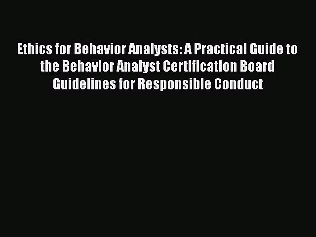 Read Ethics for Behavior Analysts: A Practical Guide to the Behavior Analyst Certification