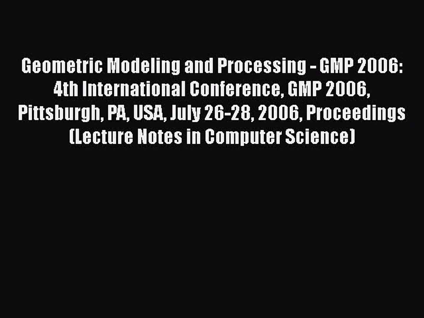 [PDF] Geometric Modeling and Processing - GMP 2006: 4th International Conference GMP 2006 Pittsburgh