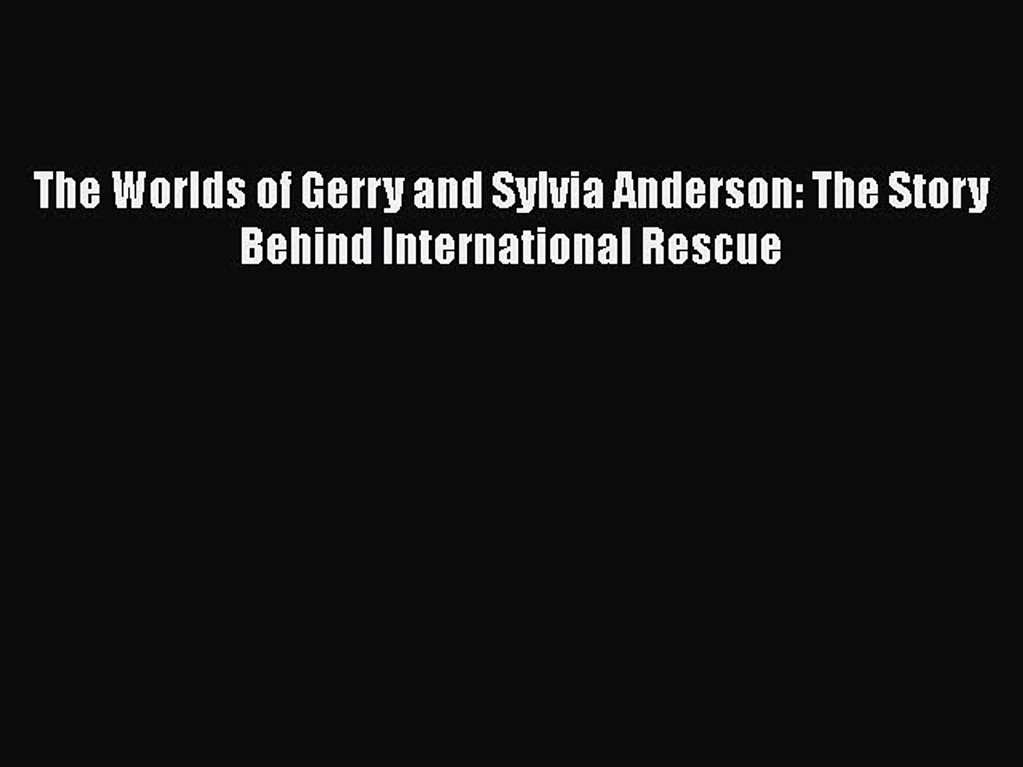 Download The Worlds of Gerry and Sylvia Anderson: The Story Behind International Rescue Ebook