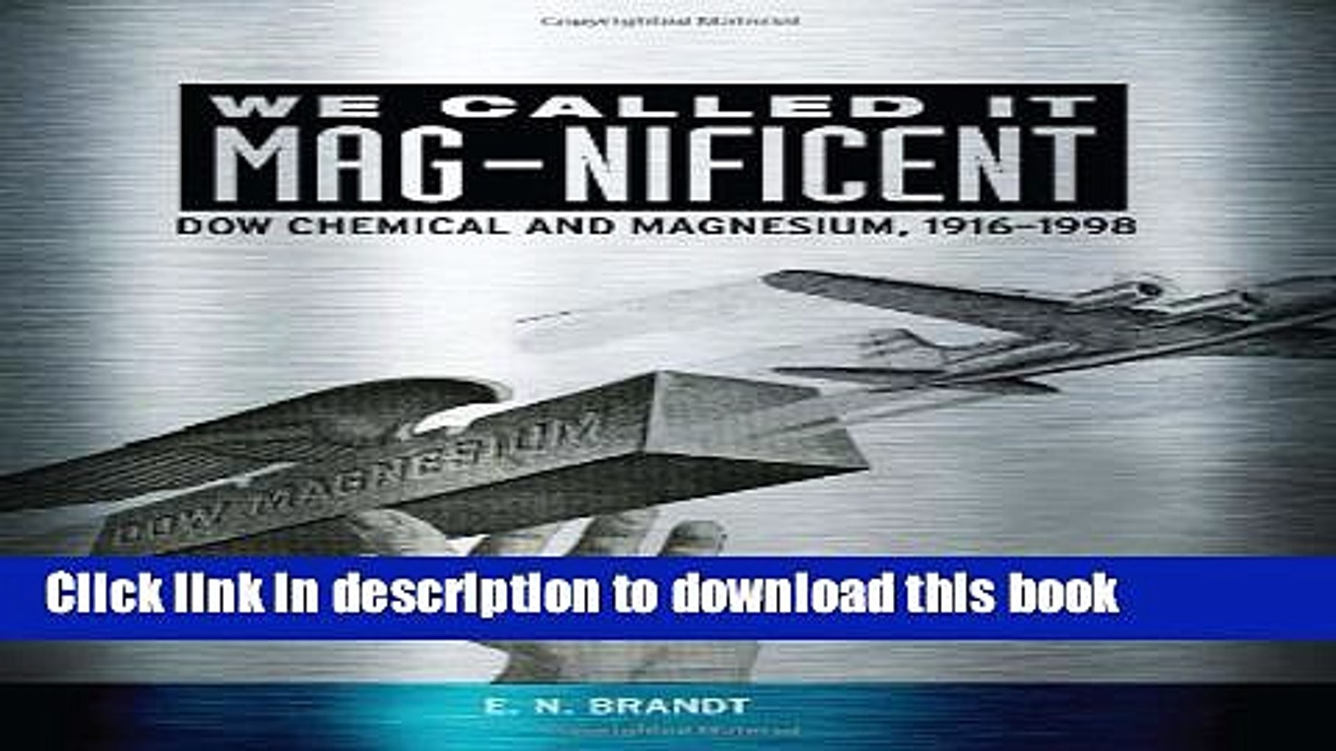 Collection Book We Called it MAG-nificent: Dow Chemical and Magnesium, 1916-1998