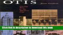 New Book Otis: Giving Rise to the Modern City: A History of the Otis Elevator Company
