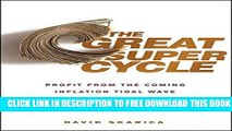 New Book The Great Super Cycle: Profit from the Coming Inflation Tidal Wave and Dollar Devaluation