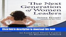 New Book The Next Generation of Women Leaders: What You Need to Lead but Won t Learn in Business