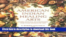 New Book American Indian Healing Arts: Herbs, Rituals, and Remedies for Every Season of Life