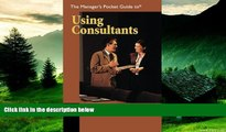 READ FREE FULL  The Manager s Pocket Guide to Using Consultants (Manager s Pocket Guides)
