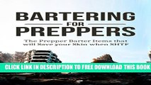Collection Book Prepper: Bartering for Preppers: The Prepper Barter Items that will Save your Skin