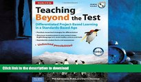 READ ONLINE Teaching Beyond the Test: Differentiated Project-Based Learning in a Standards-Based